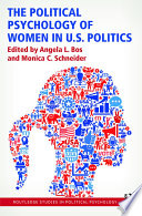 The Political Psychology of Women in U S  Politics