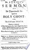Dr Burnet s Sermon of the Unpardonable Sin against the Holy Ghost  or  the Sin unto Death  etc