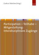 Partizipation – Teilhabe – Mitgestaltung: Interdisziplinäre Zugänge
