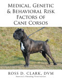 Medical, Genetic & Behavioral Risk Factors of Cane Corsos