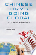 Chinese Firms Going Global  Can They Succeed  Book