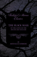 The Black Mass - Of the Loves of the Incubi and Succubi (Fantasy and Horror Classics) ebook