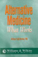 Alternative Medicine  what Works