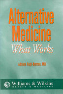 Alternative Medicine  what Works Book