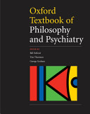 Oxford Textbook of Philosophy and Psychiatry