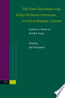 The New Testament And Early Christian Literature In Greco Roman Context