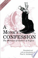 Monk's Confession  : The Memoirs of Guibert of Nogent