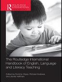 The Routledge International Handbook of English  Language and Literacy Teaching