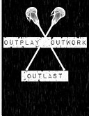 Outplay, Outwork, Outlast