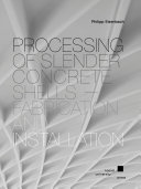 Processing of Slender Concrete Shells - Fabrication and Installation
