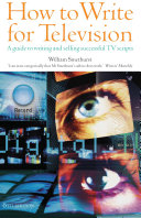 How to Write for Television 6th Edition