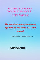 Guide to Make Your Financial Life Work