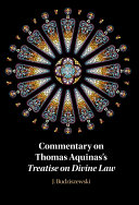 Commentary on Thomas Aquinas s Treatise on Divine Law