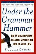 Under the Grammar Hammer