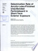 Delamination rate of acrylic-latex-finished urea-bonded particleboard in short-term exterior exposure