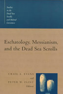 Eschatology  Messianism  and the Dead Sea Scrolls
