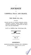 A Journey in Carniola, Italy, And France, In The Years 1817, 1818