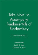 Fundamentals of Biochemistry 3E Take Note