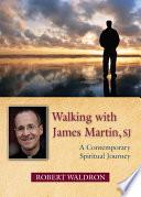 Walking with James Martin  SJ