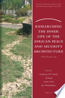 Researching the Inner Life of the African Peace and Security Architecture