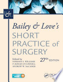 Bailey   Love s Short Practice of Surgery  27th Edition