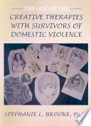 The Use of the Creative Therapies with Survivors of Domestic Violence