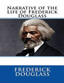 Narrative of the Life of Frederick Douglass  Annotated
