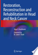 Restoration  Reconstruction and Rehabilitation in Head and Neck Cancer