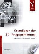 Grundlagen der 3D-Programmierung  : Mathematik und Praxis mit OpenGL