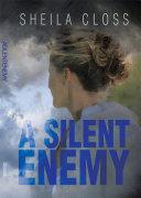 A Silent Enemy