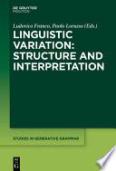 Linguistic Variation  Structure and Interpretation
