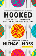 link to Hooked : food, free will, and how the food giants exploit our addictions in the TCC library catalog