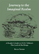 Journey To The Imaginal Realm A Reader S Guide To J R R Tolkien S The Lord Of The Rings