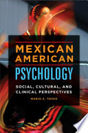 Mexican American Psychology  Social  Cultural  and Clinical Perspectives Book