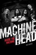 Machine Head: Inside The Machine