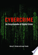 Cybercrime  An Encyclopedia of Digital Crime
