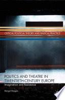 Politics and Theatre in Twentieth Century Europe