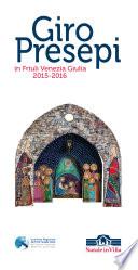 Giro Presepi in Friuli Venezia Giulia 2015-2016