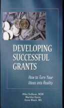 Developing Successful Grants  How to Turn Your Ideas into Reality