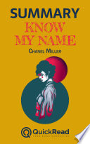 Summary of    Know My Name    by Chanel Miller   Free book by QuickRead com