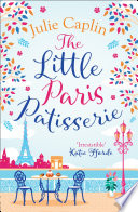 The Little Paris Patisserie (Romantic Escapes, Book 3)