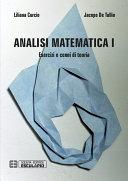 Analisi Matematica 1. Esercizi e Cenni di Teoria