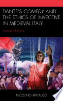 Dante s Comedy and the Ethics of Invective in Medieval Italy