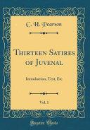 Thirteen Satires of Juvenal  Vol  1
