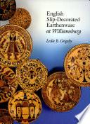 English Slip decorated Earthenware at Williamsburg