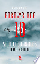 Shattered Blades  Born to the Blade Season 1 Episode 10  Book