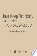 Just Keep Truckin     America                   And Don   t Think