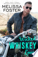 Wicked Whiskey Love  The Whiskeys  Dark Knights at Peaceful Harbor  4  Love in Bloom Steamy Contemporary Romance