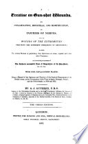 """""""A Treatise on Gun-shot Wounds... With five explanatory plates. Being a record of the opinions and practice of the surgical department of the British Army, at the termination of the wars in Spain, Portugal, France, and the Netherlands, in 1814 and 1815... The third edition"""" by George James Guthrie"""