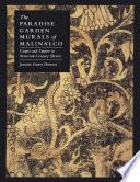 The Paradise Garden Murals of Malinalco Book